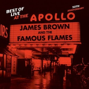 There It Is: UMe Celebrates 50 Years of James Brown at The Apollo with New Compilation