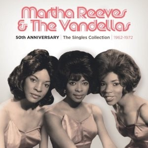 "Review: The Four Tops/Martha Reeves & The Vandellas, ""50th Anniversary: The Singles Collection"" – Part 2: Martha Reeves & The Vandellas"