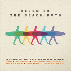 "Review: The Beach Boys, ""Becoming The Beach Boys: The Complete Hite and Dorinda Morgan Sessions"""