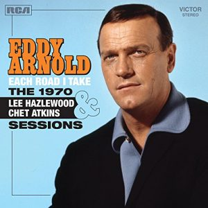 "BREAKING! Eddy Arnold's ""Each Road I Take: The Lee Hazlewood and Chet Atkins Sessions 1970"" Coming From Second Disc Records and Real Gone Music!"