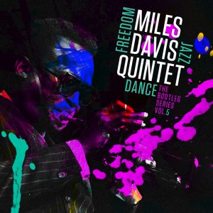 "Miles Smiles (Again): ""Bootleg Series: Freedom Jazz Dance"" Chronicles Second Great Quintet In The Studio"