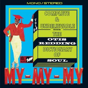 "Try a Little Tenderness: Otis Redding's ""Dictionary of Soul"" Expanded On CD and LP"