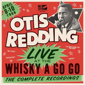 """Good to Me: Otis Redding's """"Dictionary,"""" Complete Whisky A Go Go Recordings Due Next Month"""