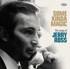 """He's No Ordinary Guy: Ace Celebrates Songs of Jerry Ross on """"Some Kinda Magic"""""""