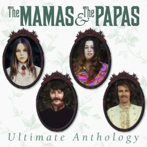 "EXCLUSIVE!  The Mamas and The Papas' ""Ultimate Anthology"" Collects Complete Recordings, Premieres Remixed ""People Like Us"" and Solo Outtakes"