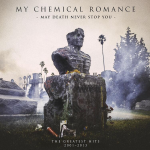 My Chem May Death Never  Stop You