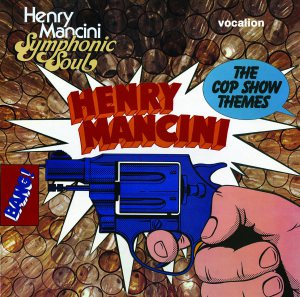 Henry Mancini - Soul and Cop Shows